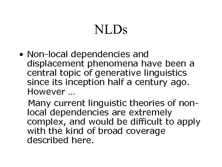 NLDs • Non-local dependencies and displacement phenomena have been a central topic of generative