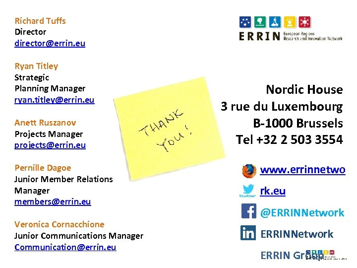 Richard Tuffs Director director@errin. eu Ryan Titley Strategic Planning Manager ryan. titley@errin. eu Anett