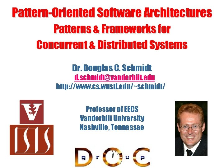 Pattern-Oriented Software Architectures Patterns & Frameworks for Concurrent & Distributed Systems Dr. Douglas C.