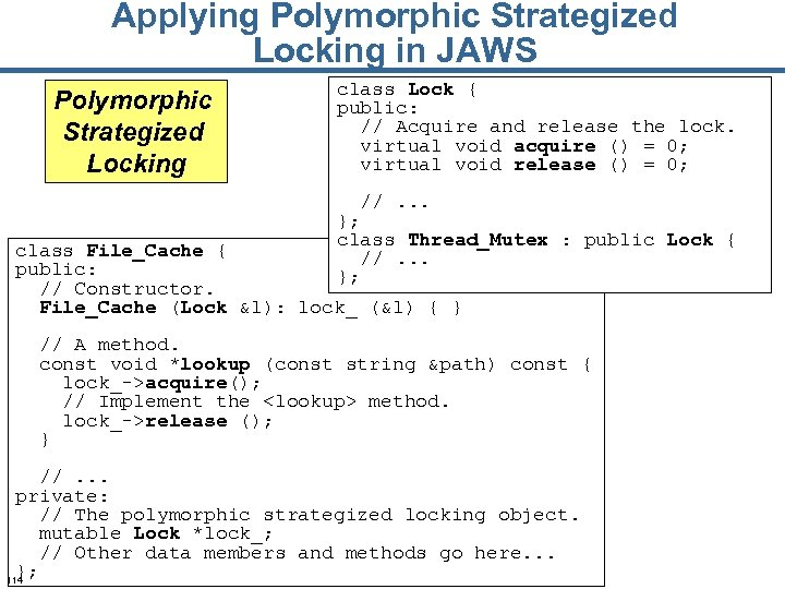 Applying Polymorphic Strategized Locking in JAWS Polymorphic Strategized Locking class Lock { public: //
