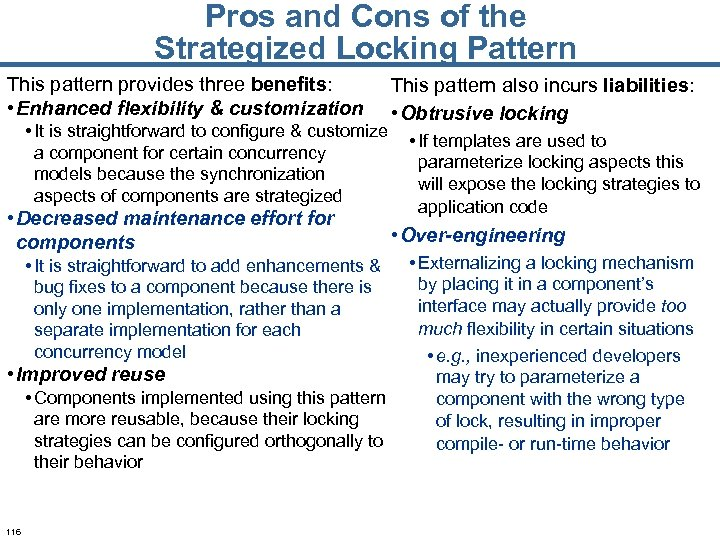 Pros and Cons of the Strategized Locking Pattern This pattern provides three benefits: •