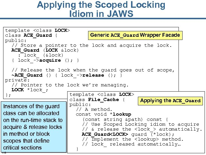 Applying the Scoped Locking Idiom in JAWS template <class LOCK> Generic ACE_Guard Wrapper Facade