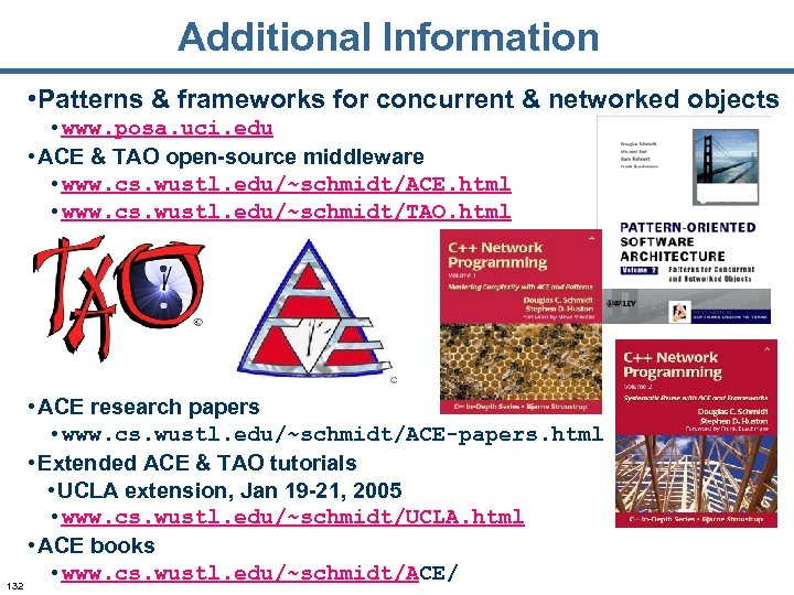 Additional Information • Patterns & frameworks for concurrent & networked objects • www. posa.
