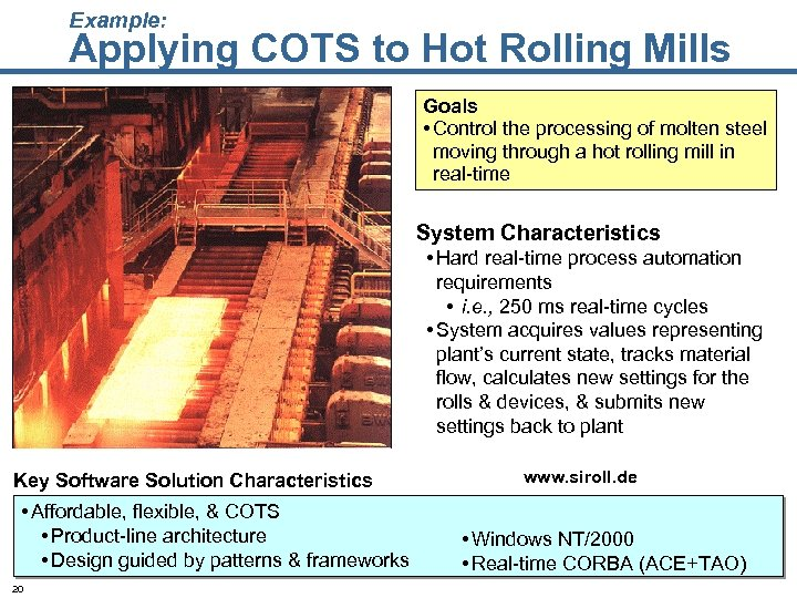 Example: Applying COTS to Hot Rolling Mills Goals • Control the processing of molten