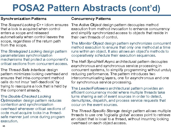 POSA 2 Pattern Abstracts (cont'd) Synchronization Patterns Concurrency Patterns The Scoped Locking C++ idiom