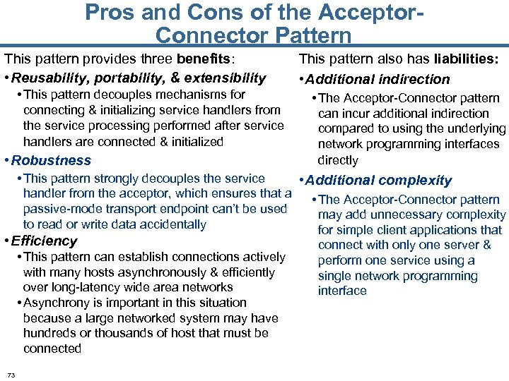 Pros and Cons of the Acceptor. Connector Pattern This pattern provides three benefits: •