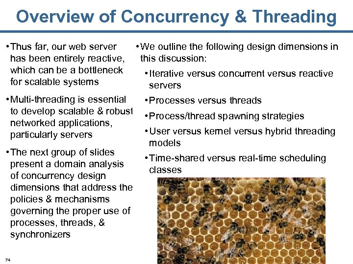 Overview of Concurrency & Threading • Thus far, our web server has been entirely
