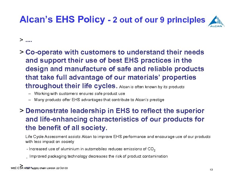 Alcan's EHS Policy - 2 out of our 9 principles >. . > Co-operate