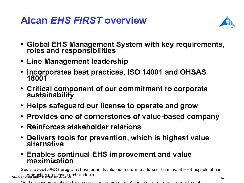 Alcan EHS FIRST overview • Global EHS Management System with key requirements, roles and