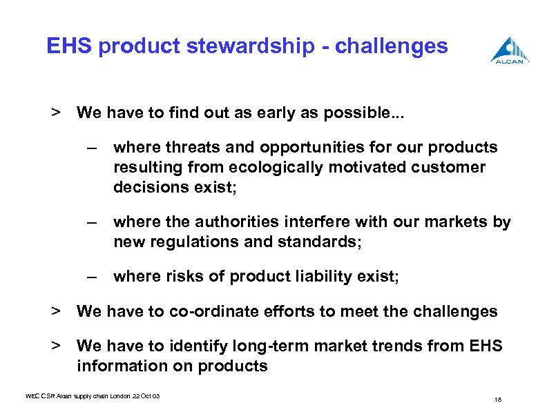 EHS product stewardship - challenges > We have to find out as early as