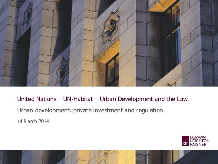 United Nations – UN-Habitat – Urban Development and the Law Urban development, private investment