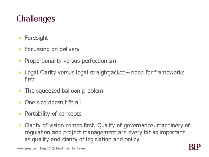Challenges • Foresight • Focussing on delivery • Proportionality versus perfectionism • Legal Clarity