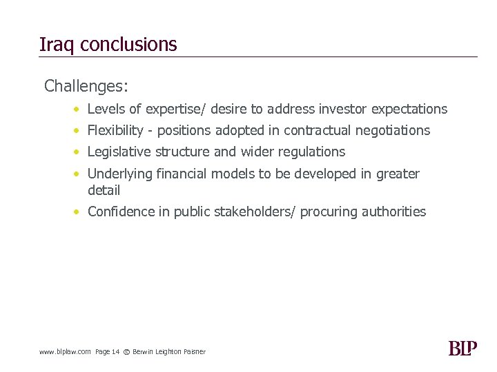 Iraq conclusions Challenges: • Levels of expertise/ desire to address investor expectations • Flexibility