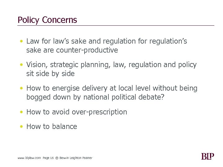 Policy Concerns • Law for law's sake and regulation for regulation's sake are counter-productive
