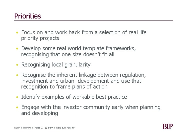 Priorities • Focus on and work back from a selection of real life priority