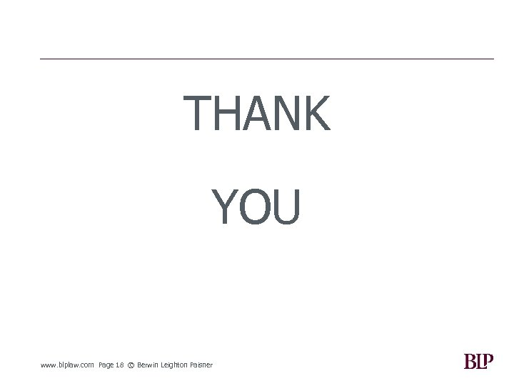 THANK YOU www. blplaw. com Page 18 © Berwin Leighton Paisner