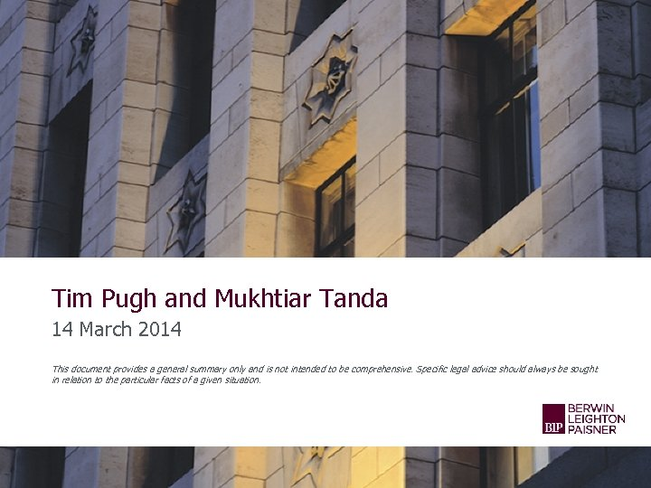 Tim Pugh and Mukhtiar Tanda 14 March 2014 This document provides a general summary