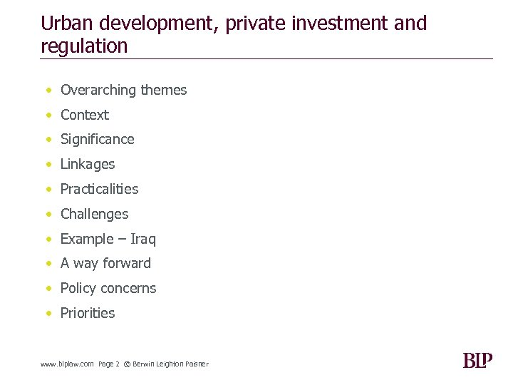 Urban development, private investment and regulation • Overarching themes • Context • Significance •