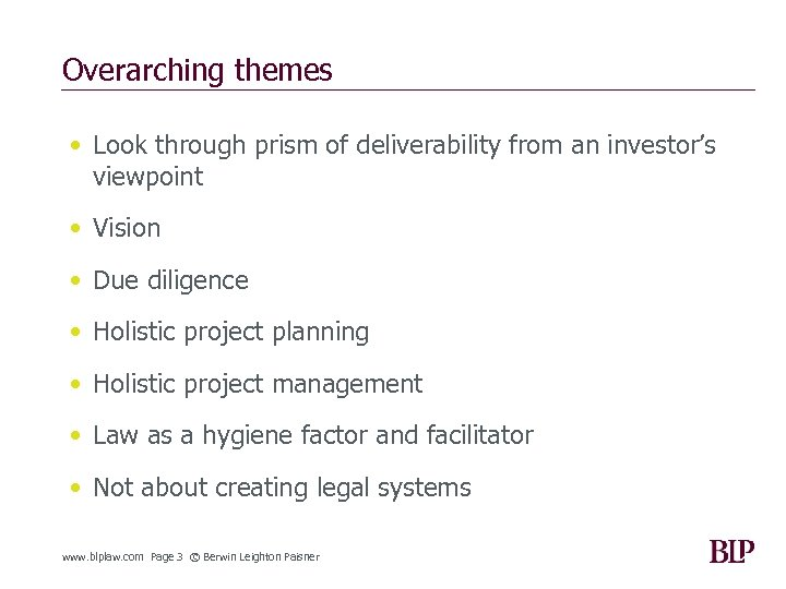 Overarching themes • Look through prism of deliverability from an investor's viewpoint • Vision