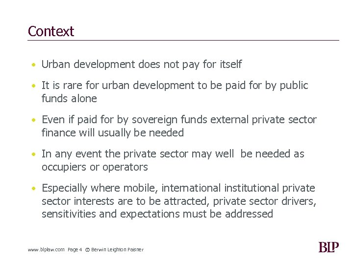 Context • Urban development does not pay for itself • It is rare for