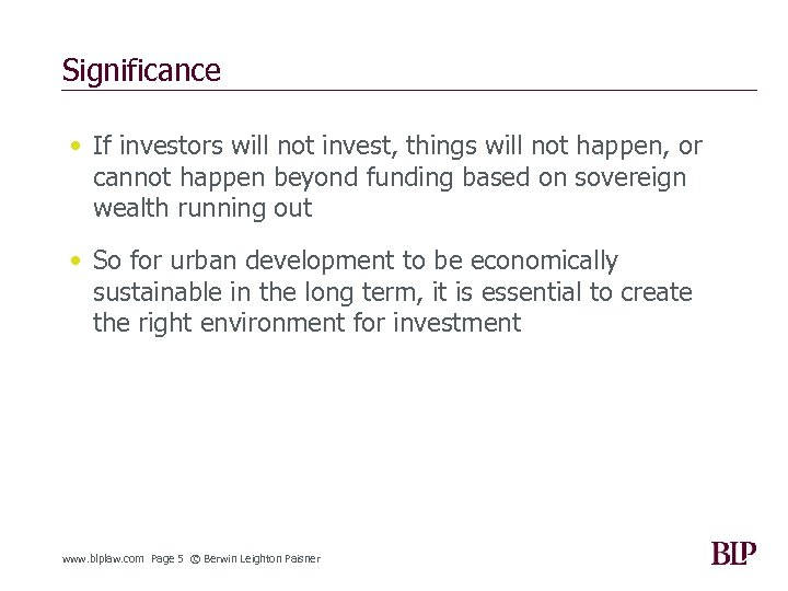 Significance • If investors will not invest, things will not happen, or cannot happen