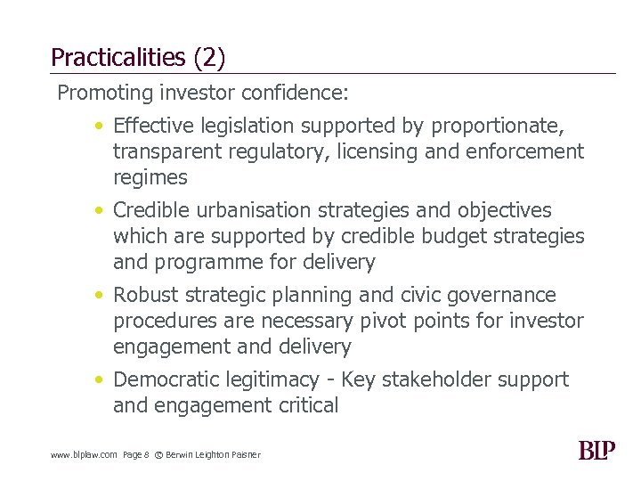 Practicalities (2) Promoting investor confidence: • Effective legislation supported by proportionate, transparent regulatory, licensing