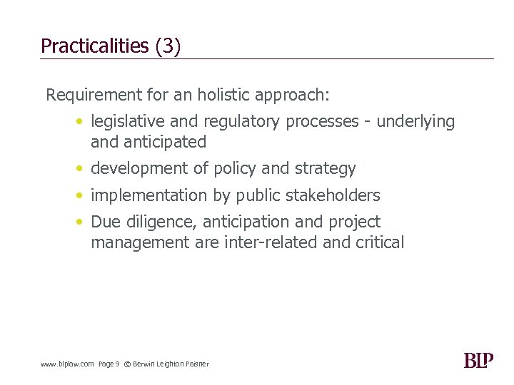 Practicalities (3) Requirement for an holistic approach: • legislative and regulatory processes - underlying