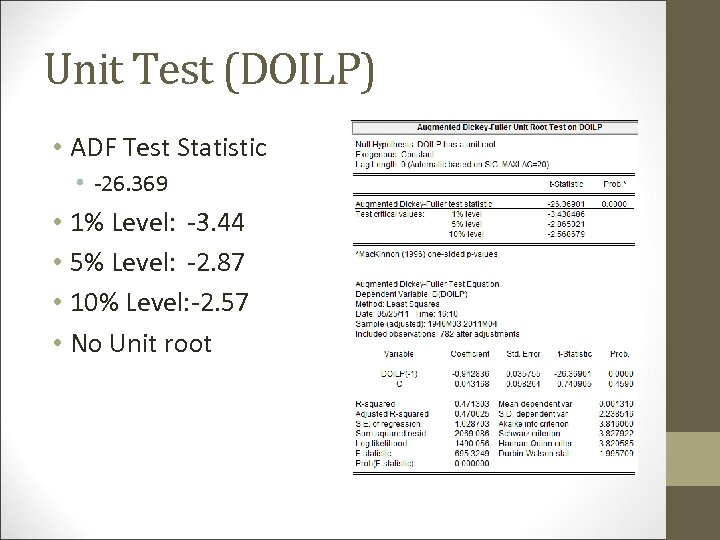 Unit Test (DOILP) • ADF Test Statistic • -26. 369 • 1% Level: -3.