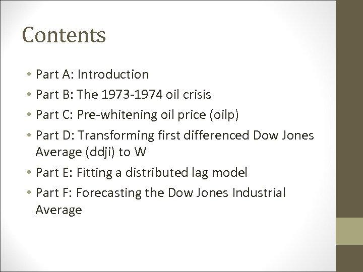 Contents • Part A: Introduction • Part B: The 1973 -1974 oil crisis •