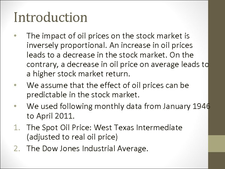 Introduction The impact of oil prices on the stock market is inversely proportional. An