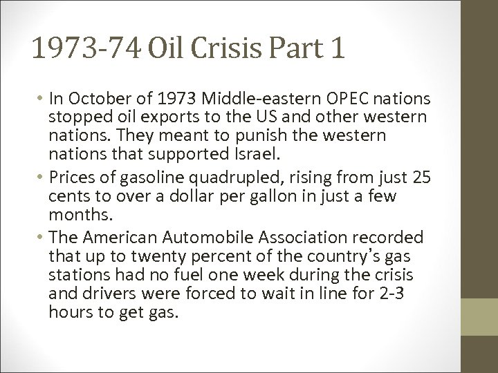 1973 -74 Oil Crisis Part 1 • In October of 1973 Middle-eastern OPEC nations
