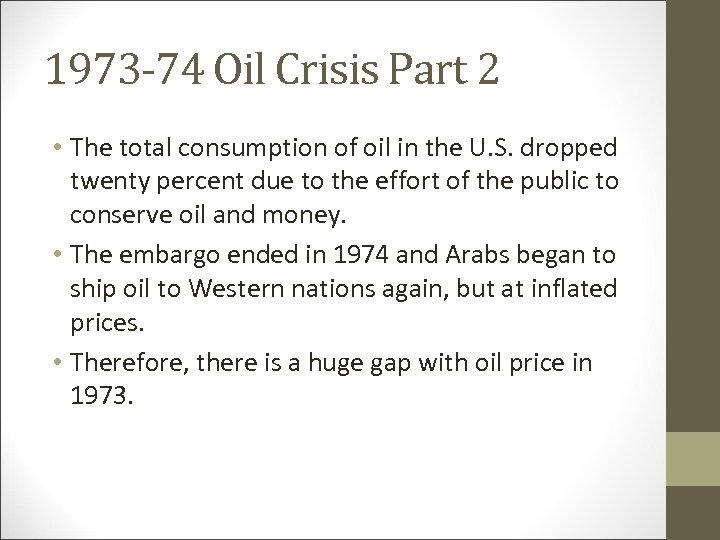 1973 -74 Oil Crisis Part 2 • The total consumption of oil in the