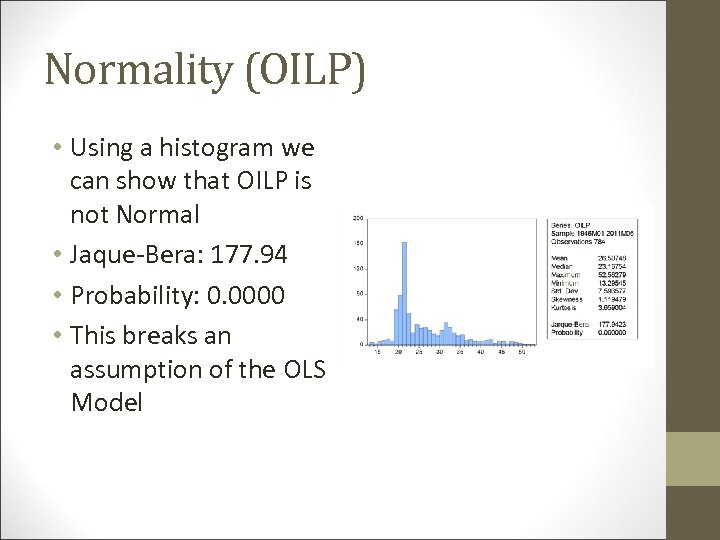 Normality (OILP) • Using a histogram we can show that OILP is not Normal