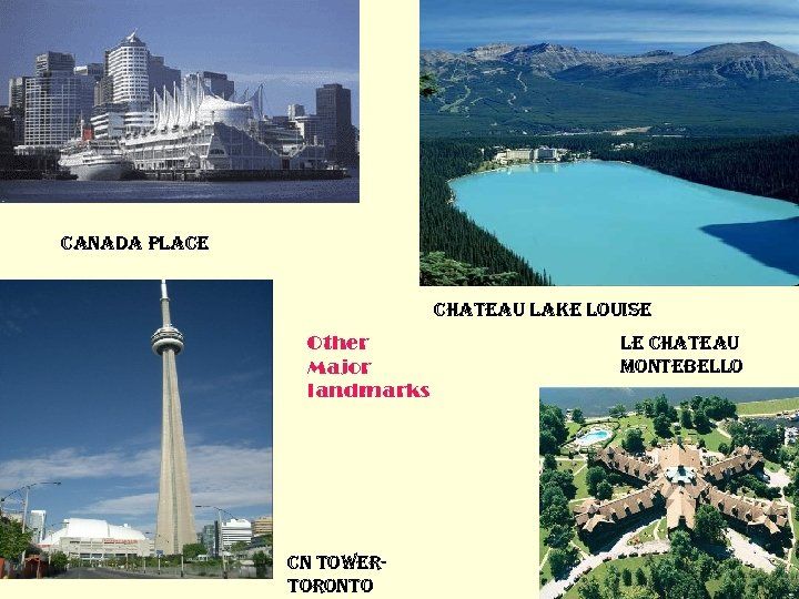 canada Place chateau lake louise Other Major landmarks cn towertoronto le chateau Montebello
