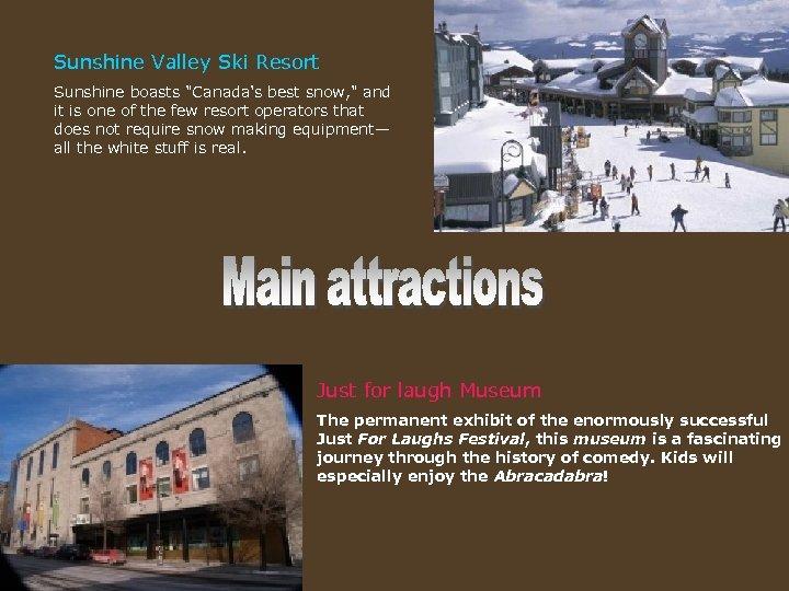 Sunshine Valley Ski Resort Sunshine boasts