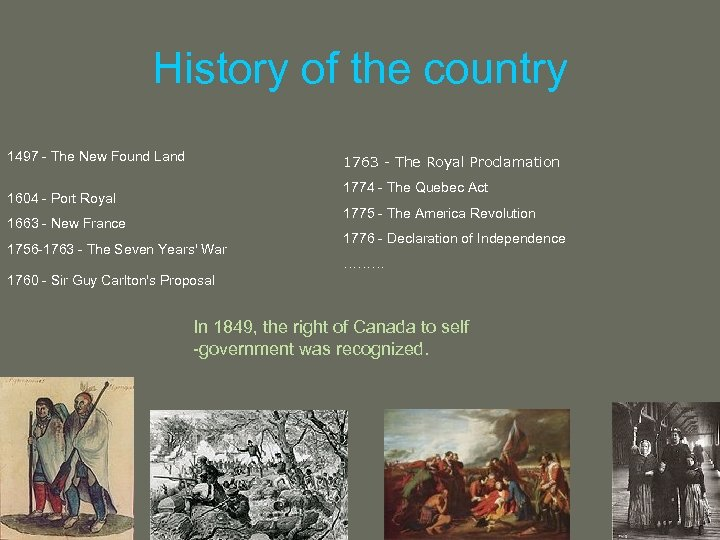 History of the country 1497 - The New Found Land 1763 - The Royal