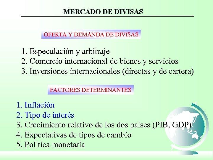 MERCADO DE DIVISAS OFERTA Y DEMANDA DE DIVISAS 1. Especulación y arbitraje 2. Comercio