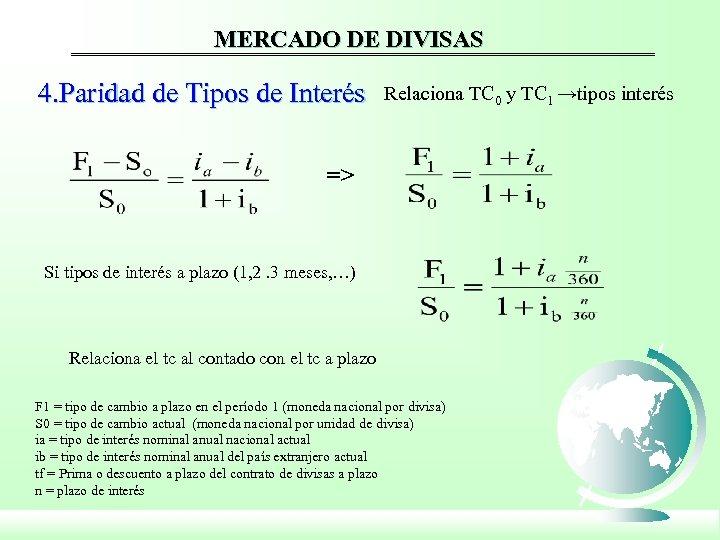 MERCADO DE DIVISAS 4. Paridad de Tipos de Interés Relaciona TC 0 y TC