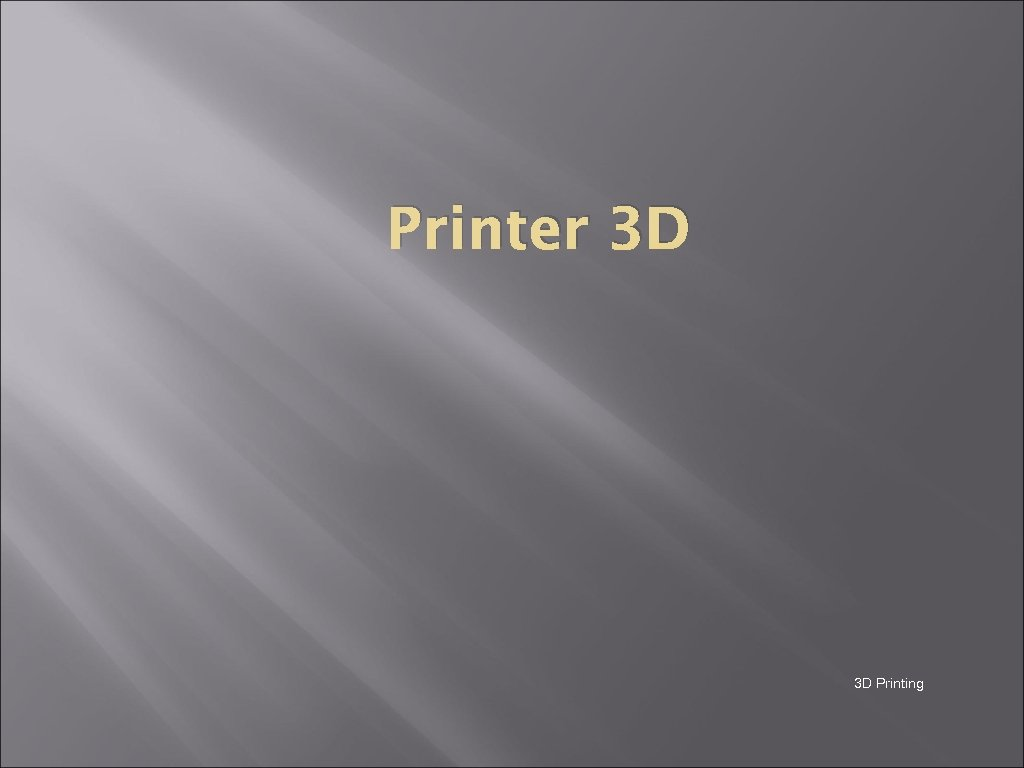Printer 3 D 3 D Printing