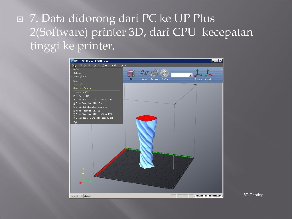 7. Data didorong dari PC ke UP Plus 2(Software) printer 3 D, dari