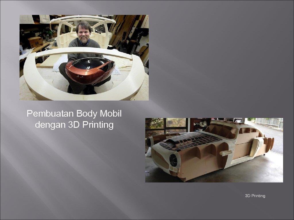 Pembuatan Body Mobil dengan 3 D Printing