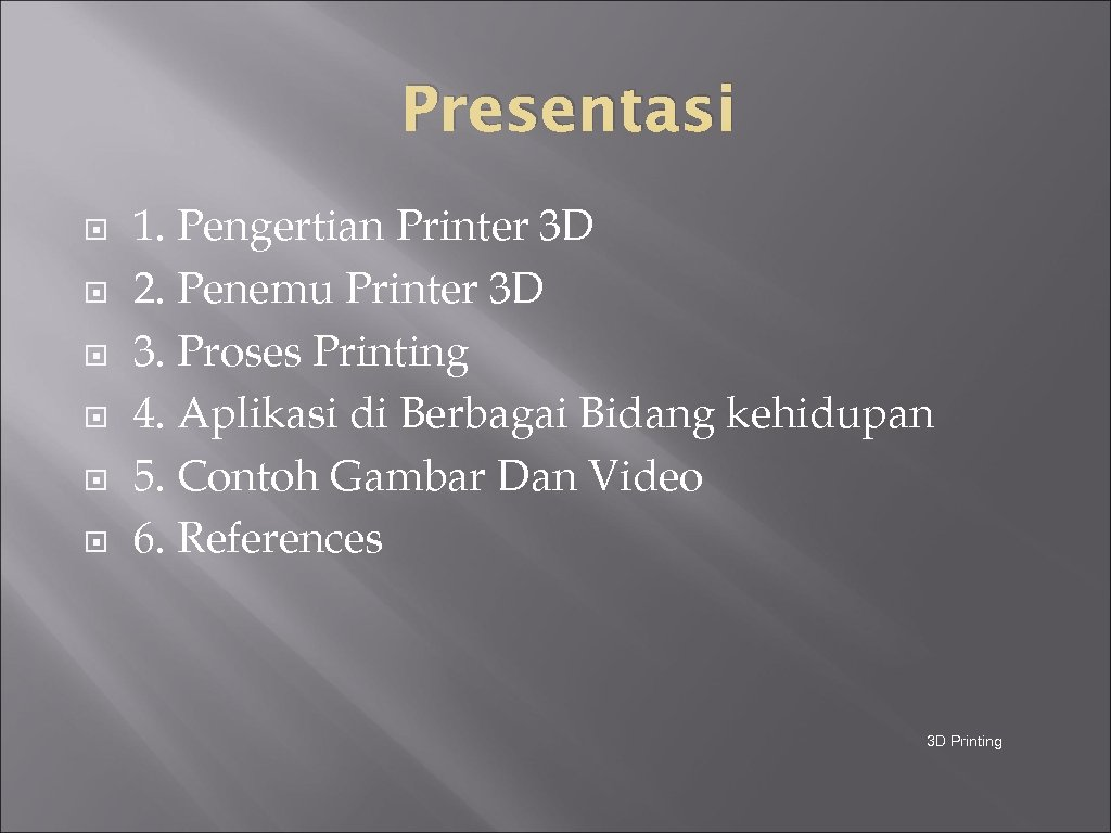Presentasi 1. Pengertian Printer 3 D 2. Penemu Printer 3 D 3. Proses Printing
