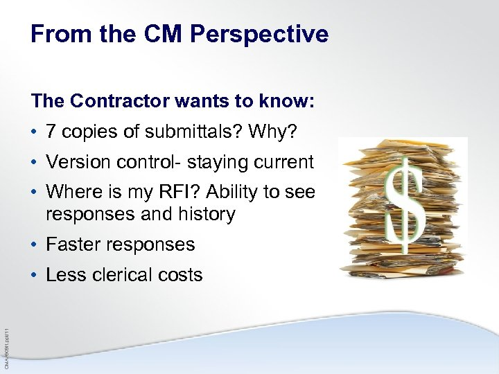 From the CM Perspective The Contractor wants to know: • 7 copies of submittals?