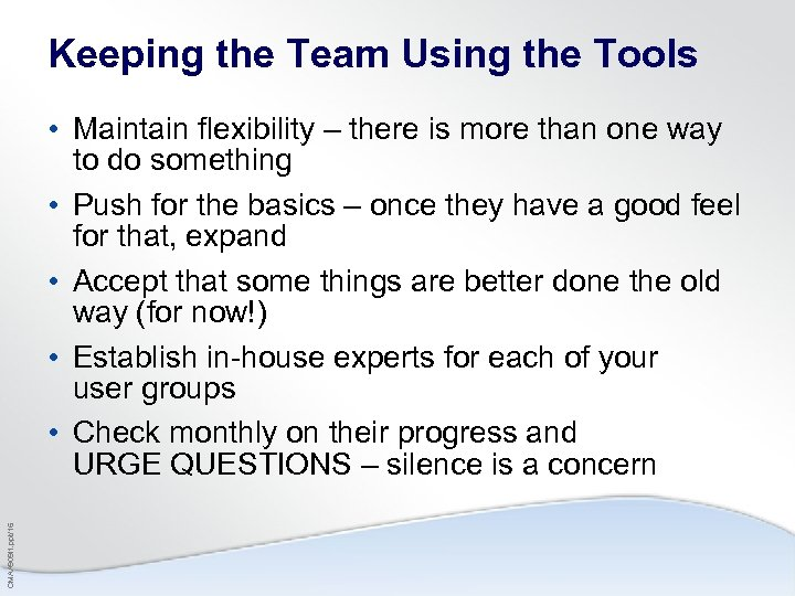 Keeping the Team Using the Tools CMAA 909 i 1. ppt/16 • Maintain flexibility