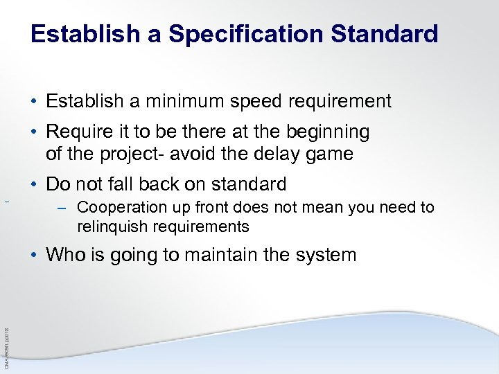Establish a Specification Standard • Establish a minimum speed requirement • Require it to