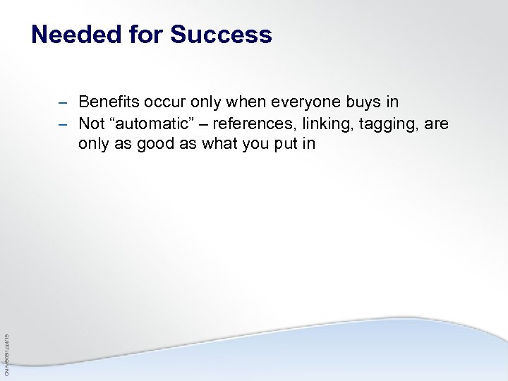 "Needed for Success – Benefits occur only when everyone buys in – Not ""automatic"""