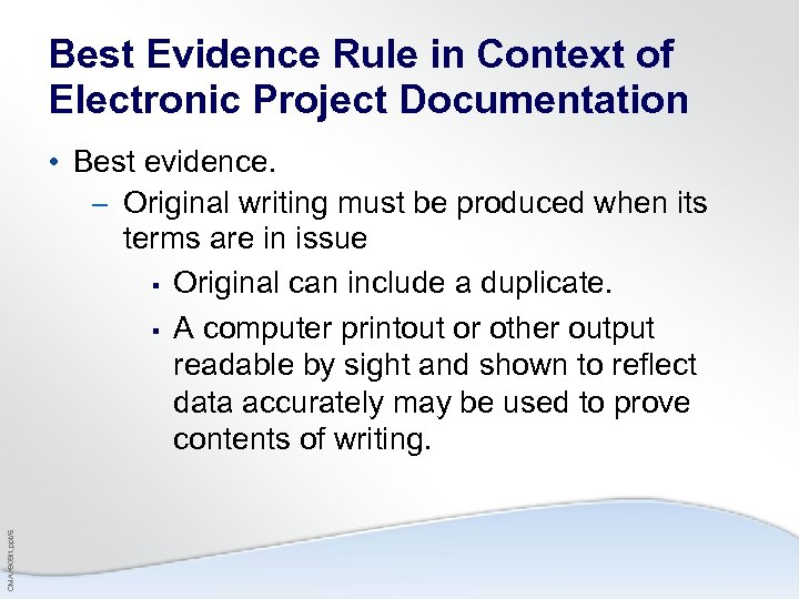 Best Evidence Rule in Context of Electronic Project Documentation CMAA 909 i 1. ppt/5