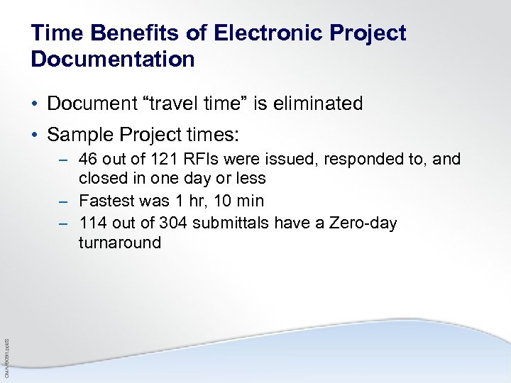 "Time Benefits of Electronic Project Documentation • Document ""travel time"" is eliminated • Sample"