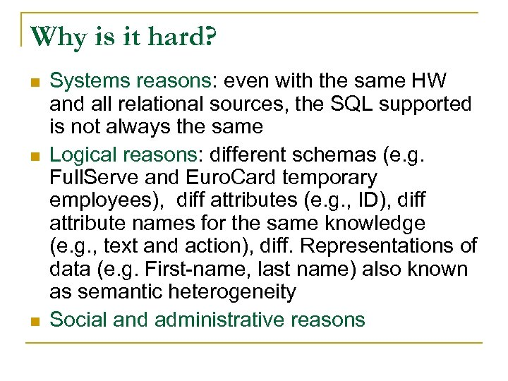 Why is it hard? n n n Systems reasons: even with the same HW