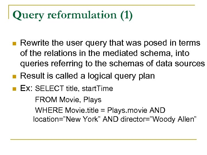 Query reformulation (1) n n n Rewrite the user query that was posed in
